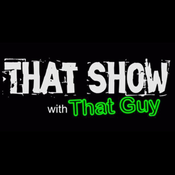 THAT SHOW with That Guy