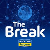 The Break - Der Nachrichten Podcast von ANTENNE BAYERN