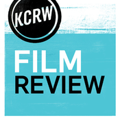 KCRW Film Reviews