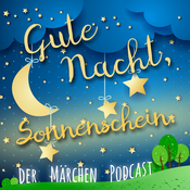 Gute Nacht, Sonnenschein. Der Märchen Podcast