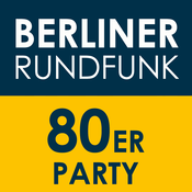 Berliner Rundfunk – 80er Party