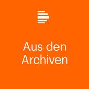 Aus den Archiven - Deutschlandfunk Kultur