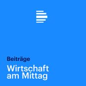 Wirtschaft am Mittag - Deutschlandfunk