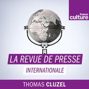La Revue de presse internationale - France Culture