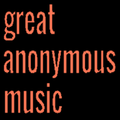 Great Anonymous Music