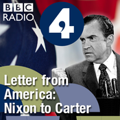 Letter from America by Alistair Cooke: From Nixon to Carter (1969-1980)