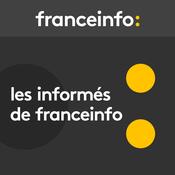 France Info - Les informés de France Info