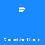 Deutschland heute - Deutschlandfunk